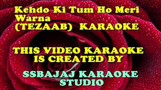 Kehdo Ke Tum Ho Meri With Female Vocal (TEZAAB) Paid_Karaoke SAMPLE
