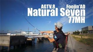 AGTV.8 [ Foojin'AD Natural Seven 77MH ] ナチュラルセブン ~濱本国彦プロデュース Thumbnail