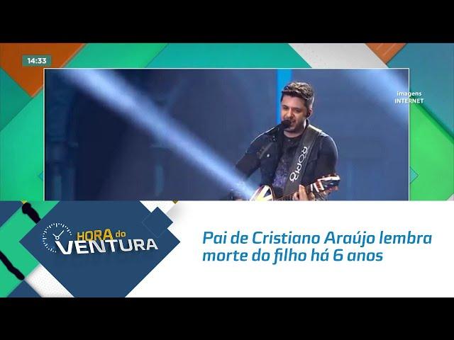 Pai de Cristiano Araújo lembra morte do filho há 6 anos