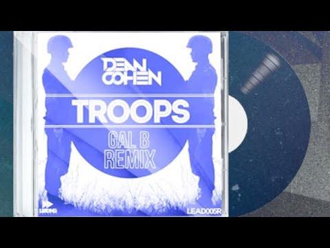 Dean Cohen - Troops (Gal B Remix)