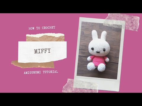 MIFFY | HOW TO CROCHET | AMIGURUMI TUTORIAL
