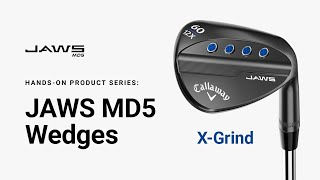 JAWS MD5 Wedge X-Grind || Hands-on Product Series