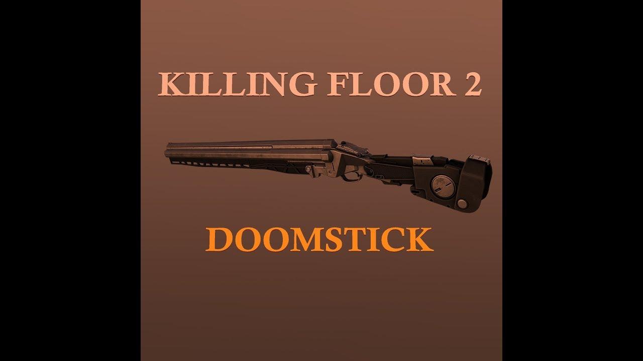 The Doomstick Killing Floor 2 Youtube