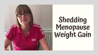 How To Shed Menopause Weight Gain