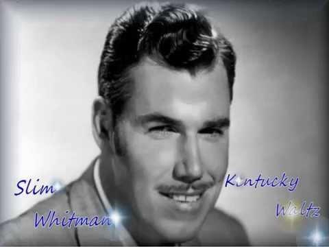 Slim Whitman - Kentucky Waltz