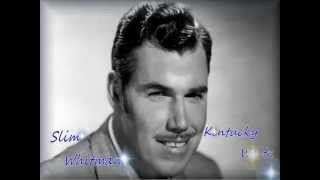 Slim Whitman - Kentucky Waltz