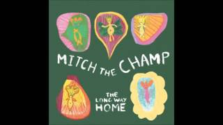 Mitch the Champ - Everybody Gets Down