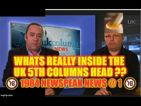 📢 A UK 5th Column BeNEWSment 📢 🔞 1984 Newspeak News@1 🔞