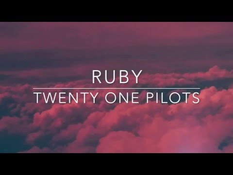 ruby  twenty one pilots  s