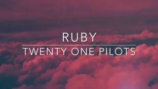 Watch Twenty One Pilots Ruby video