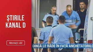 Stirile Kanal D (11.08.2019) - Dinca le rade in fata anchetatorilor! Noi probe gasite in m ...