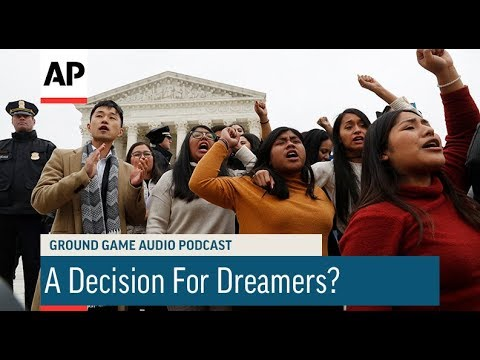Associated Press: Ground Came Podcast: A Decision For Dreamers?