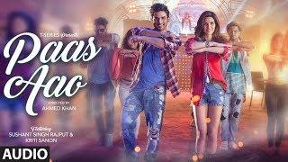 Paas Aao Audio Song (Original) | Sushant & Kriti Sanon | Amaal Mallik Armaan Malik Prakriti Kakar