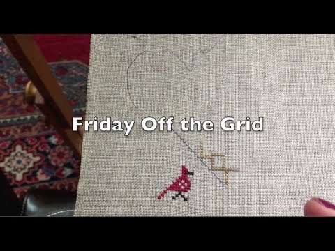 Off the Grid Needlearts -  Friday Off the Grid - Ep.7