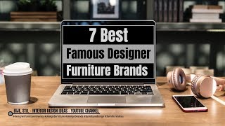 Best 7 Famous Designer Furniture Brands