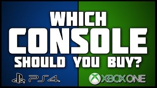 Which Console Should you Get? | Xbox One or PS4