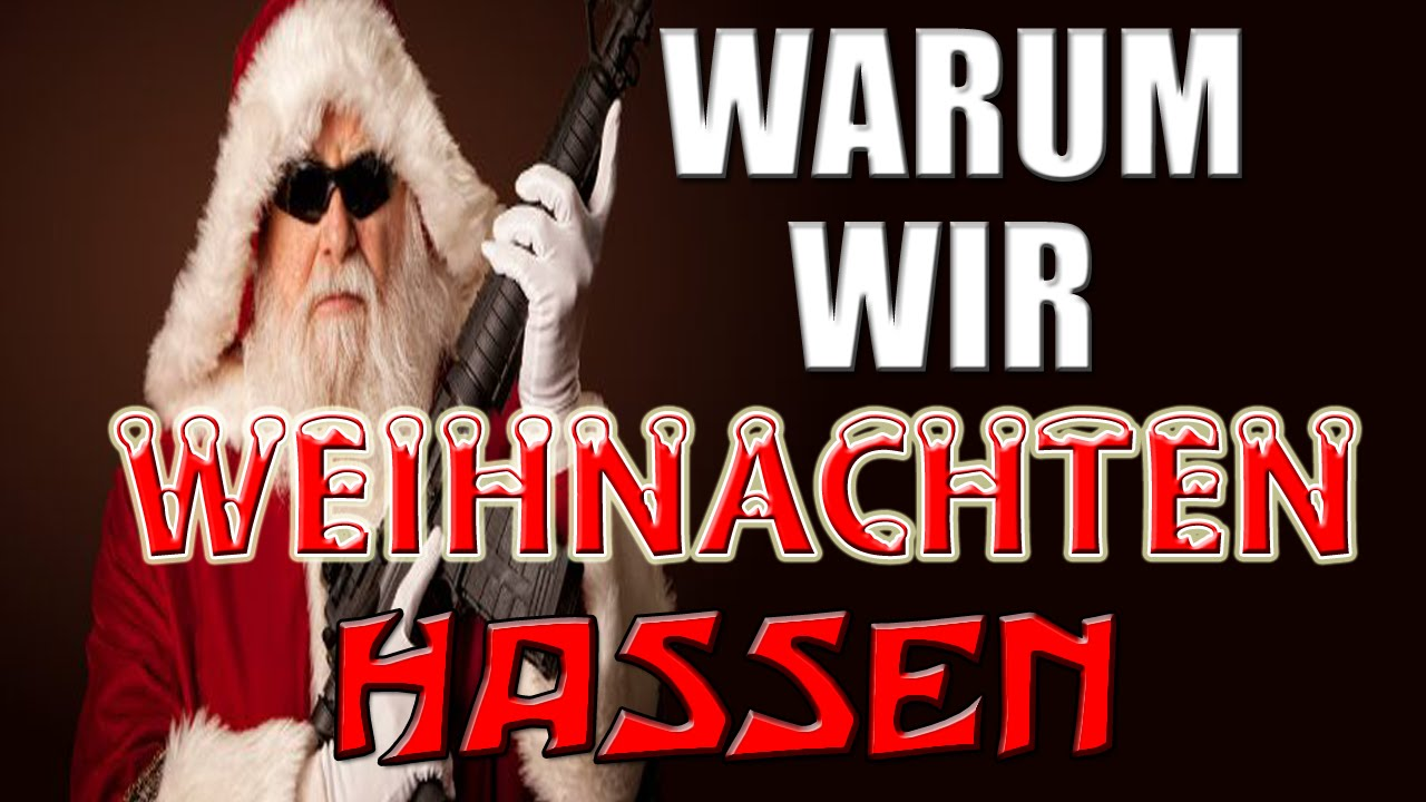 warum wir weihnachten hassen hass liebe youtube. Black Bedroom Furniture Sets. Home Design Ideas