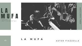 LA MUFA (Astor Piazzolla)