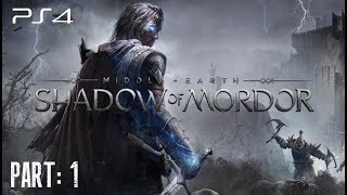 Middle Earth: Shadow Of Mordor - Gameplay Part 1 [PS4] 720p [HD]
