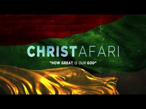 Christafari - How Great is our God.