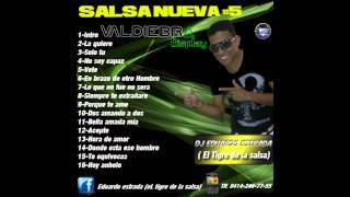 Salsa Nueva Romantica #5 Valdiebra Display & Dj. Eduardo El Tigre de la salsa