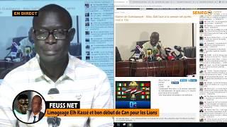 🔴 Direct Feuss Net: Limogeage Elh Kassé et bon début de Can pour les Lions