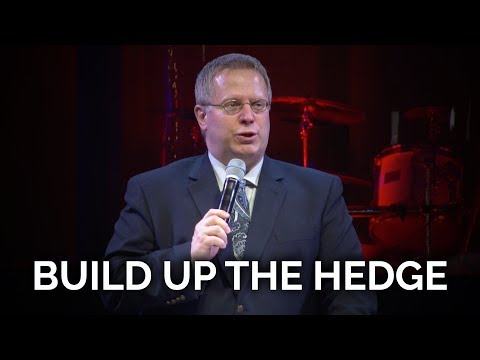 Build Up the Hedge  – Pastor Raymond Woodward
