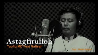 ASTAGFIRULLAH Cover By Taufiq MD