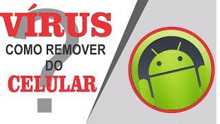 Vírus de Celular: Como Descobrir e Remover do Seu Telefone Android