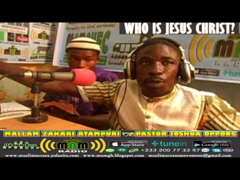 MAM RADIO ONLINE DEBATE   WHO IS JESUS CHRIST