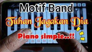 Motif Band - Tuhan Jagakan Dia - Lipsing mudah dengan aplikasi piano (My piano phone)