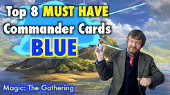 The Top 8 Must Have Commander Cards in Blue For Your Magic: The Gathering Collection