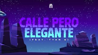 Calle Pero Elegante - Natanael Cano ft. Tyan G (Lyric Video)