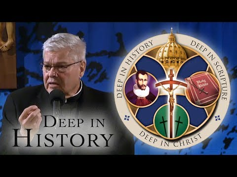 Dei Verbum and the Experience of the Church - Msgr. Frank Lane - Deep in History