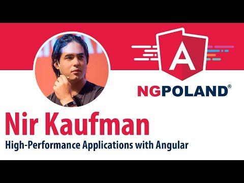 ngPoland 2017 - Nir Kaufman - High-Performance Applications with Angular