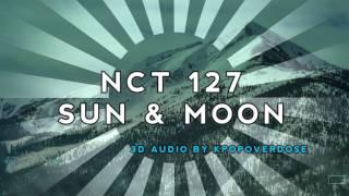 Nct 127-sun and moon [3d use headphones ...