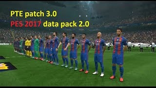 Instal PTE patch 3.0 pes 2017 data pack 2.0