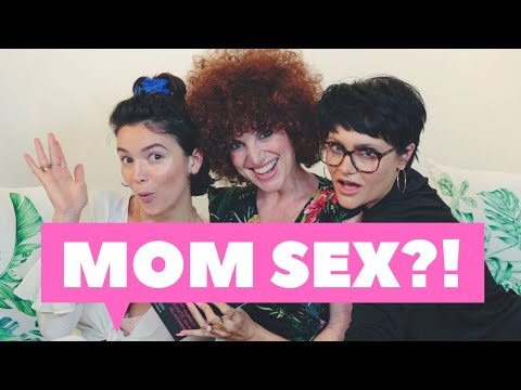 MOM SEX (for Everyone!) | CHATTY BROADS WITH BEKAH AND JESS