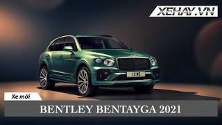 Bentley Bentayga 2021 trình làng: Sang trọng và đẳng cấp hơn |XEHAY.VN|
