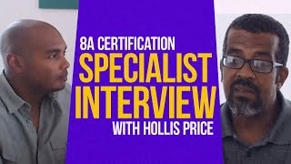 8a Certification Specialist Interview with Hollis Price - Eric Coffie