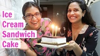 Ice-Cream Sandwich Cake for #MyMissAnand B'day | CookWithNisha