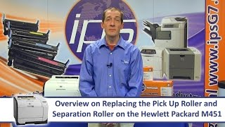 HP M451 - Replacing the Pick Up Roller & Separation Roller
