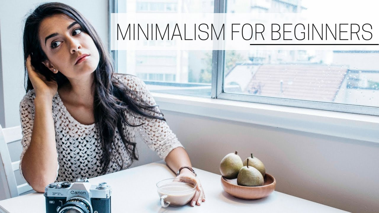 Beginner 39 s guide to minimalism inspiration to get for Who started minimalism