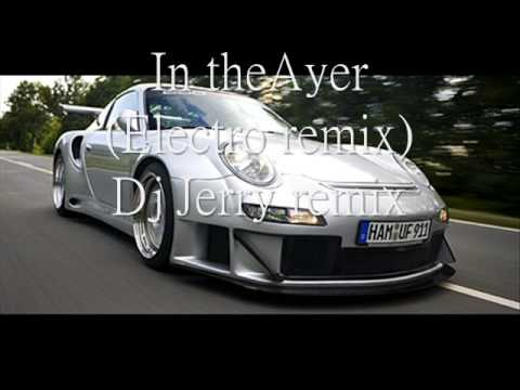 In the Ayer (Dj Jerry electro house remix)