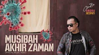 MUSIBAH AKHIR ZAMAN - Andra Respati (Official Music Video)