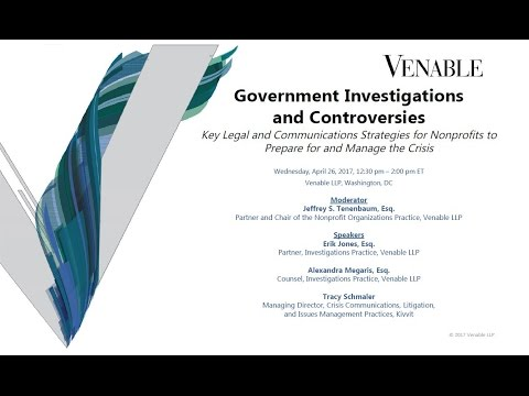 Government Investigations and Controversies: Legal & Communications Strategies for Nonprofits