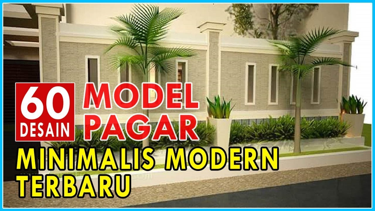 60 Inspirasi Model Desain Pagar Rumah Minimalis Modern