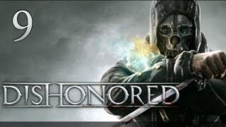Dishonored - прохождение с Карном. Часть 9