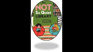 The NOT So Quiet Library-Read Aloud-Twinkle Teaches