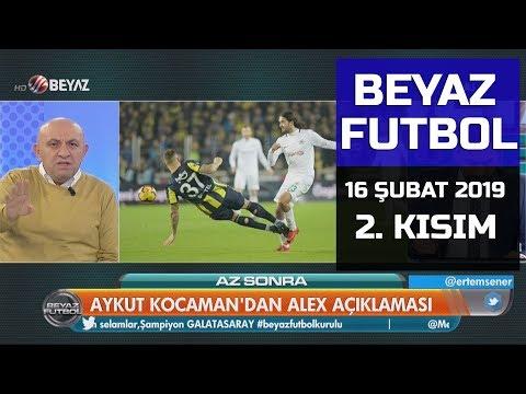 (..) Beyaz Futbol 16 Şubat 2019 Kısım 2/4 - Beyaz TV
